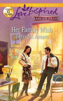 Her Family Wish (Love Inspired (Large Print)), Betsy St. Amant