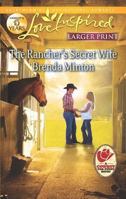 The Rancher's Secret Wife (Love Inspired Larger Print), Brenda Minton