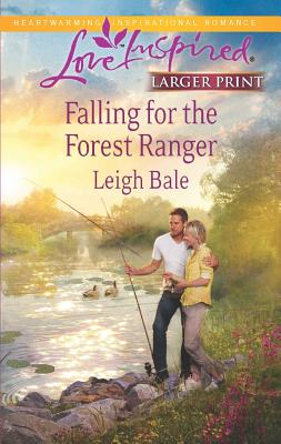Falling for the Forest Ranger (Love Inspired (Large Print)), Bale, Leigh