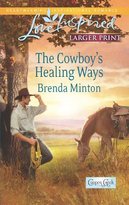The Cowboy's Healing Ways (Love Inspired (Large Print)), Minton, Brenda