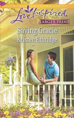 Saving Gracie (Love Inspired (Large Print)), Ethridge, Kristen