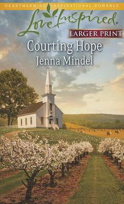 Courting Hope (Love Inspired LP), Jenna Mindel