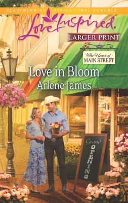 Love in Bloom (Love Inspired (Large Print)), Arlene James