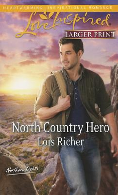 North Country Hero (Love Inspired LP), Lois Richer