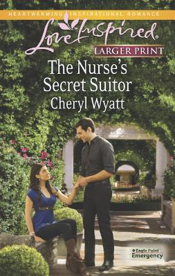 The Nurse's Secret Suitor (Love Inspired LP), Cheryl Wyatt