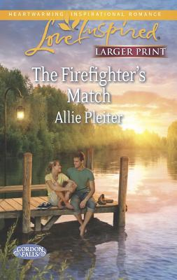 "The Firefighter's Match (Love Inspired LPGordon Falls), ""Pleiter, Allie"""