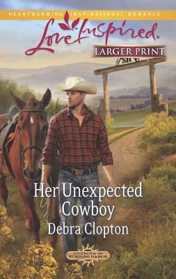 Her Unexpected Cowboy, Debra Clopton