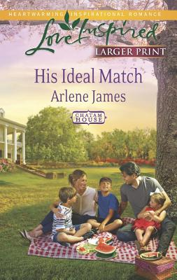 His Ideal Match (Love Inspired LPChatam House), Arlene James