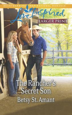 The Rancher's Secret Son (Love Inspired LP), Betsy St. Amant