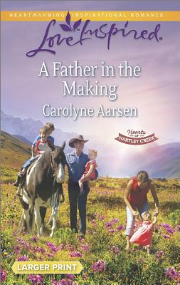 Image for A Father in the Making (Hearts of Hartley Creek)