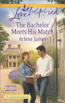 The Bachelor Meets His Match (Love Inspired LP Chatam House), Arlene James