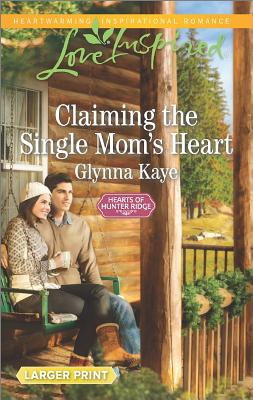 Image for Claiming The Single Mom's Heart