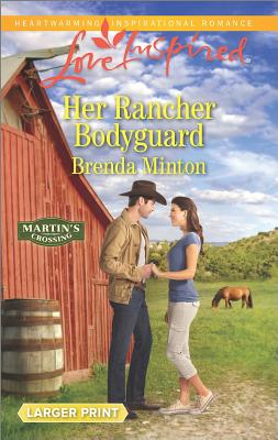 Image for Her Rancher Bodyguard  [Love Inspired Larger Print]
