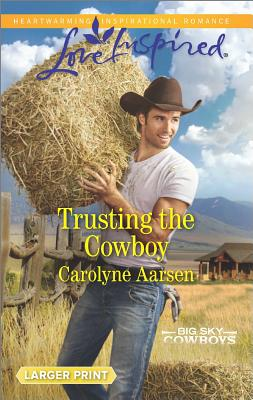 Image for Trusting the Cowboy (Big Sky Cowboys)