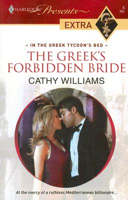 The Greek's Forbidden Bride (Harlequin Presents Extra: the Greek Tycoon's Bed), CATHY WILLIAMS