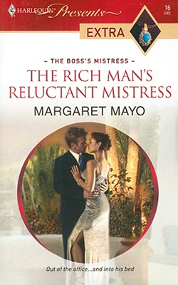 The Rich Man's Reluctant Mistress (Harlequin Presents Extra), MARGARET MAYO
