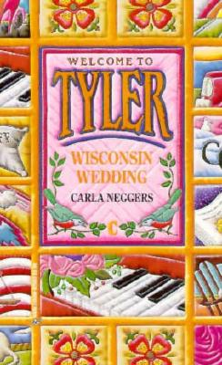Image for Wisconsin Wedding (Bk C  Welcome To Tyler Series)