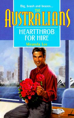 Image for Heartthrob For Hire (The Australians) (The Australians , No 2)