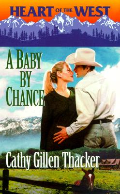 Image for Baby By Chance (Heart Of The West) (Heart of the West)