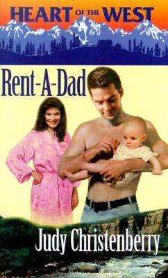 Image for Rent - A - Dad (Heart Of The West) (Harlequin Heart of the West)