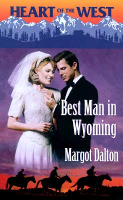 Image for Best Man In Wyoming (Heart Of The West) (Heart of the West)