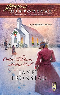 Image for Calico Christmas at Dry Creek (Dry Creek Historical Series, Book 1) (Steeple Hill Love Inspired Historical #19)