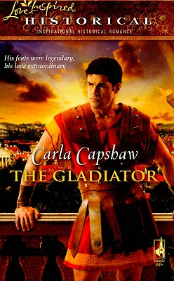 Image for The Gladiator (The Roman Series #1) (Steeple Hill Love Inspired Historical #44)