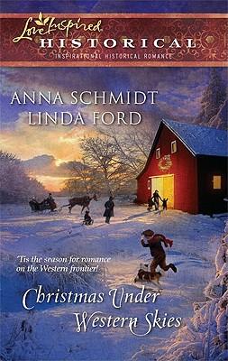 Christmas Under Western Skies: A Prairie Family Christmas A Cowboy's Christmas (Love Inspired Historical), Anna Schmidt, Linda Ford