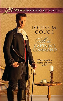 At the Captain's Command (Love Inspired Historical), Louise M. Gouge