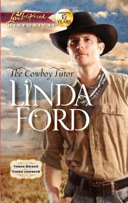 Image for COWBOY TUTOR, THE LOVE INSPIRED HISTORICAL: 3 BRIDES FOR 3 COWBOYS