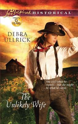 The Unlikely Wife (Love Inspired Historical), Debra Ullrick