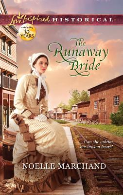The Runaway Bride (Love Inspired Historical), Noelle Marchand