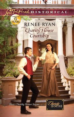 Charity House Courtship (Love Inspired Historical), Renee Ryan
