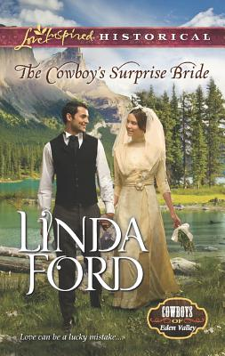 The Cowboy's Surprise Bride (Love Inspired Historical), Ford, Linda