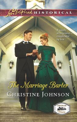 The Marriage Barter  [Love Inspired], Christine Johnson