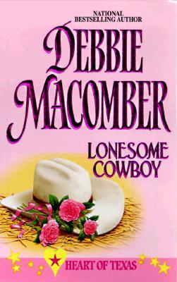 Lonesome Cowboy  (Heart Of Texas), DEBBIE MACOMBER