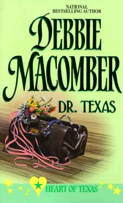 Dr Texas (Heart Of Texas) (Harlequin Promo , No 4), DEBBIE MACOMBER