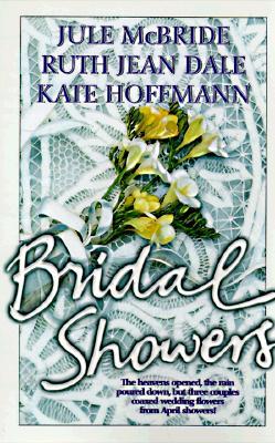 Bridal Showers (Harlequin, No 83350), JULE MCBRIDE, RUTH JEAN DALE
