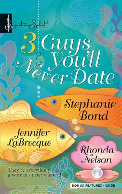 Image for Three Guys You'll Never Date (Harlequin Signature Select)