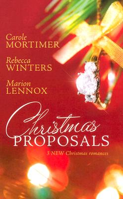 Image for Christmas Proposals: Her Christmas RomeoThe Tycoon's Christmas EngagementA Bride For Christmas