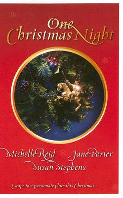 One Christmas Night: (Harlequin Signature Select), MICHELLE REID, JANE PORTER, SUSAN STEPHENS