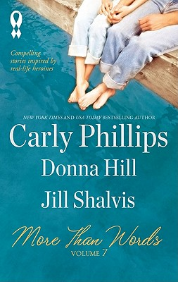 More Than Words, Volume 7: Compassion Can't Wait Someplace Like Home What the Heart Wants, Carly Phillips, Donna Hill, Jill Shalvis