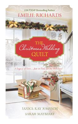 The Christmas Wedding Quilt: Let It SnowYou Better Watch OutNine Ladies Dancing, Emilie Richards, Janice Kay Johnson, Sarah Mayberry