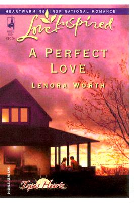 A Perfect Love (Love Inspired), LENORA WORTH