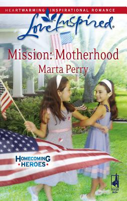 Image for Mission: Motherhood (Homecoming Heroes, Book 1) (Love Inspired #452)