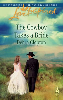 Image for The Cowboy Takes a Bride (Mule Hollow Matchmakers, Book 9)