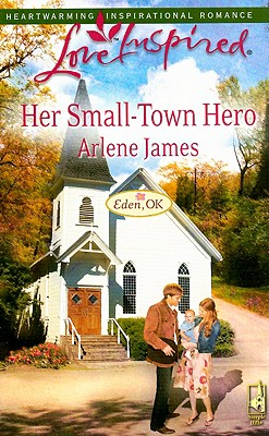 Image for Her Small-Town Hero (Eden, OK Series 2) (Love Inspired 471)