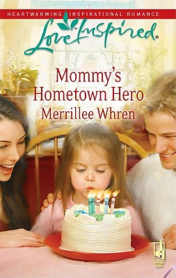 Image for Mommy's Hometown Hero (The Dalton Brothers, Book 2) (Love Inspired #477)