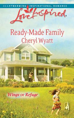 Image for Ready-Made Family (Wings of Refuge, Book 3) (Love Inspired #490)