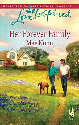 Her Forever Family (Foster Care Network Series, Book 2 / Love Inspired), Mae Nunn